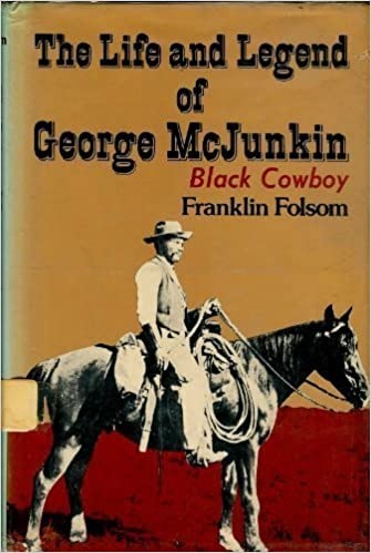 The Life and Legend of George McJunkin, Black Cowboy